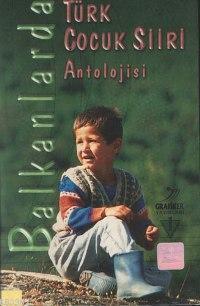 Balkanlarda Türk Çocuk Şiir Antolojisi
