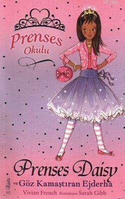 Prenses Okulu 3 - Prenses Daisy ve Göz Kamaştıran Ejderha
