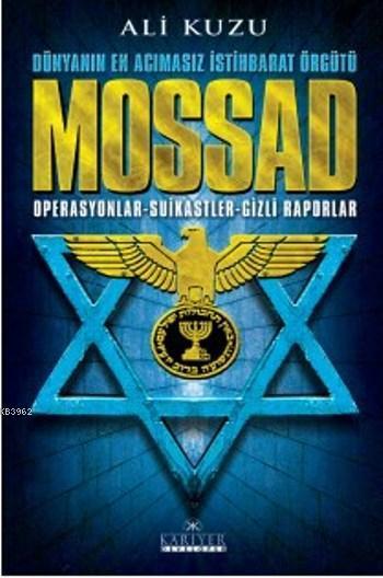 Mossad; Dünya'nın En Acımasız İstihbarat Örgütü