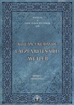 Kur'an-ı Kerim'de Lafzı Müteşabih Ayetler; Hafızlar ve Hafız Olmak İsteyenler İçin