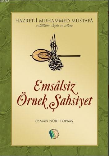 Emsalsiz Örnek Şahsiyet Muhammed Mustafa (s.a.v.)