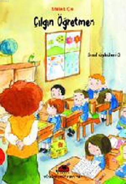 Çılgın Öğretmen Sınıf Öyküleri -3