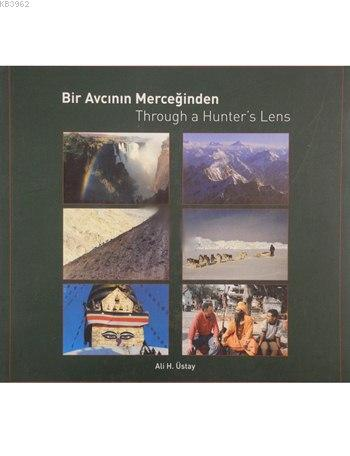 Bir Avcının Merceğinden; Through A Hunter's Lens