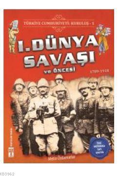 Türkiye Cumhuriyeti: Kuruluş 1 - 1. Dünya Savaşı ve Öncesi; 1789-1918