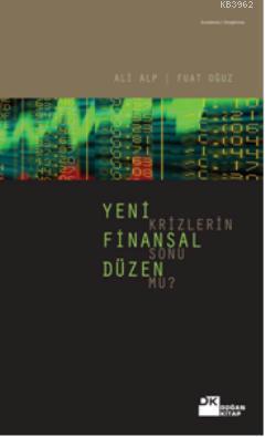 Yeni Finansal Düzen Krizlerin Sonu mu?