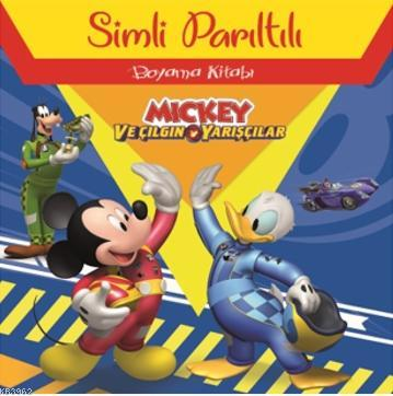 Disney Mickey ve Çılğın Yarışçılar Simli Parıltılı Boyama Kitabı