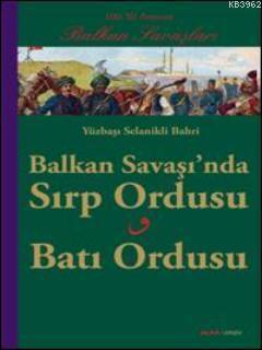 Balkan Savaşında Sırp Ordusu Batı Ordusu; Yüzbaşı Selanikli Bahri