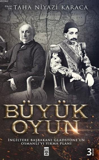 Büyük Oyun; İngiltere Başbakanı Gladstone'un Osmanlıyı Yıkma Planı