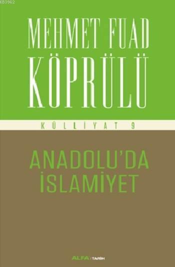 Anadolu'da İslamiyet; Külliyat 9