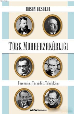 Türk Muhafazakarlığı; Terennüm, Tereddüt, Tahakküm