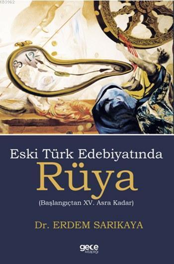 Eski Türk Edebiyatında Rüya; Başlangıçtan XV. Asra Kadar
