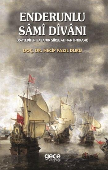 Enderunlu Sami Divanı; Katledilen Babanın Şiirle Alınan İntikamı
