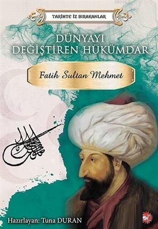 Dünyayı Değiştiren Hükümdar - Fatih Sultan Mehmet; Tarihte İz Bırakanlar