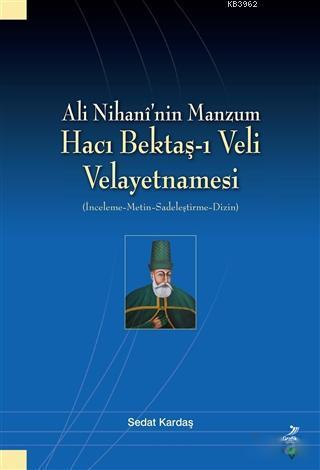 Ali Nihani'nin Manzum Hacı Bektaş-ı Veli Velayetnamesi