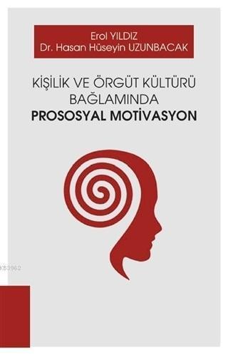 Kişilik ve Örgüt Kültürü Bağlamında Prososyal Motivasyon