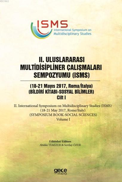 2. Uluslararası Multidisipliner Çalışmaları Sempozyumu (ISMS) - Sosyal Bilimler 2; Bildiri Kitabı Cilt 1