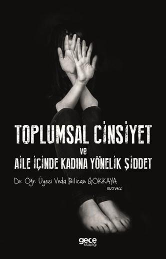 Toplumsal Cinsiyet ve Aile İçinde Kadına Yönelik Şiddet