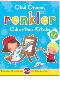 Okul Öncesi Renkler Çıkartma Kitabı