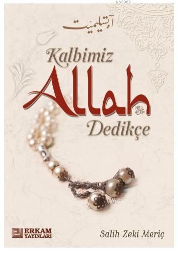 Kalbimiz Allah Dedikçe
