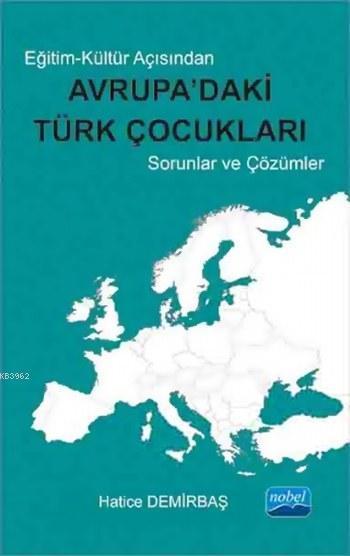 Eğitim-Kültür Açısından Avrupa'daki Türk Çocukları Sorunlar ve Çözümler