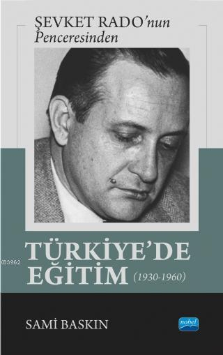 Şevket Radonun Penceresinden Türkiyede Eğitim 1930 1960