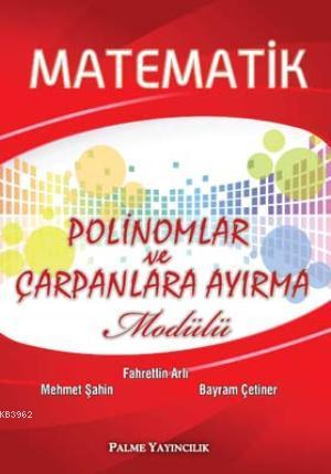 Matematik Polinomlar ve Çarpanlara Ayırma Modülü