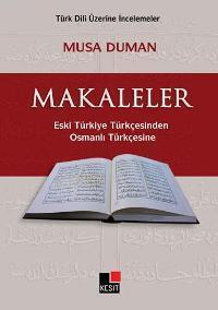 Makaleler; Eski Türkiye Türkçesinden Osmanlı Türkçesine