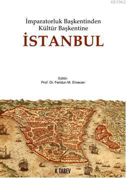 İmparatorluk Başkentinden Kültür Başkentine İstanbul