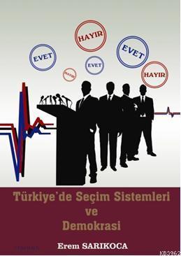 Türkiye'de Seçim Sistemleri ve Demokrasi