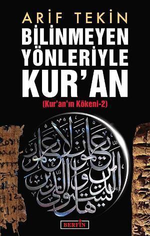 Bilinmeyen Yönleriyle Kur'an; Kur'an'ın Kökeni 2