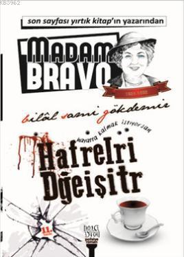 Madam Bravo; Hayatta Kalmak İstiyorsan Hafrelri Dğeişitir
