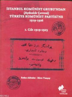 İstanbul Komünist Grubu'ndan (Aydınlık Çevresi) Türkiye Komünist Partisi'ne 1919-1926