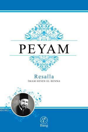 Peyam; Resaila İmam Hesen el-Benna