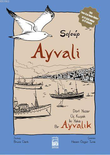 Ayvali - Ayvalık (Ciltli); Dört Yazar, Üç Kuşak, İki Yaka (Grafik Roman)