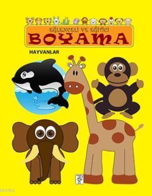 Eğlenceli ve Eğitici Boyama; Hayvanlar