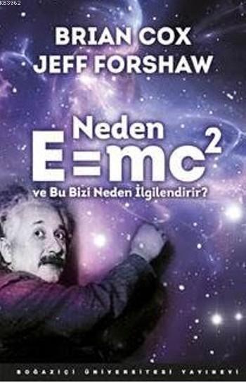 Neden E=mc2; Ve Bu Bizi Neden İlgilendirir ?