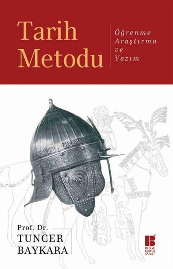 Tarih Metodu; Öğrenme, Araştırma ve Yazım