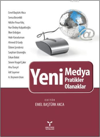 Yeni Medya, Pratikler, Olanaklar