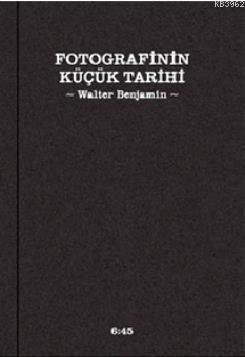 Fotografinin Küçük Tarihi; Kleine Geschichte der Fotografie