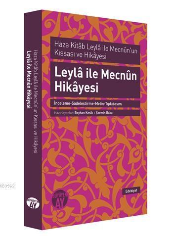 Leyla ile Mecnun Hikayesi; Haza Kitab Leyla ile Mecnun'un Kıssası ve Hikayesi