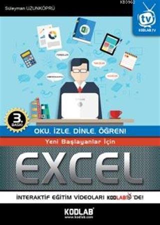 Yeni Başlayanlar İçin Excel; Oku, İzle, Dinle, Öğren!