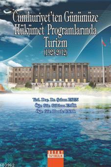 Cumhriyet'ten Günümüze Hükümet Programlarında Turizm (1923-2012)