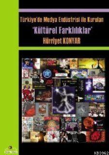Türkiye'de Medya Endüstrisiyle Kurulan Kültürel Farklılıklar
