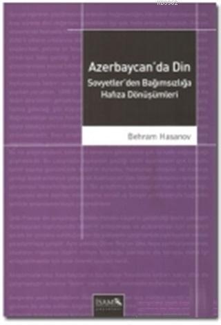 Azerbaycan'da Din Sovyetler'den Bağımsızlığa Hafıza Dönüşümleri