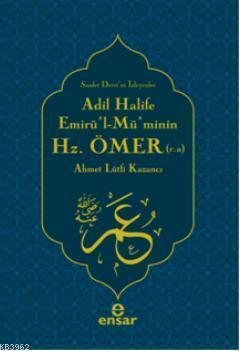 Adil Halife Emirül-Müminin Hz. Ömer (r.a.)