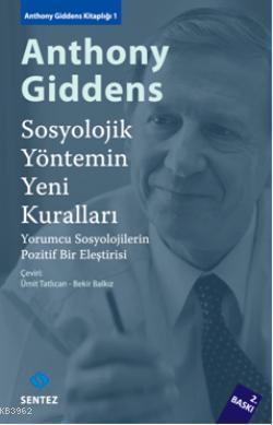 Sosyolojik Yöntemin Yeni Kuralları; Yorumcu Sosyolojilerin Pozitif Bir Eleştirisi