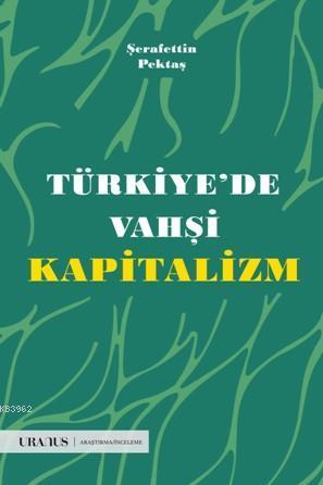 Türkiyede Vahşi Kapitalizm