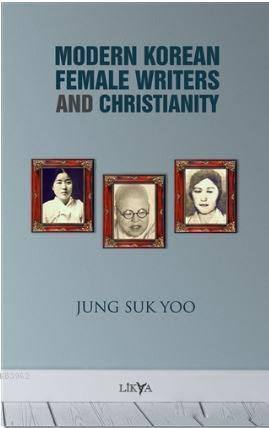 Modern Korean Female Writers and Christianity