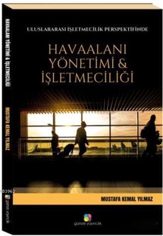 Uluslararası İşletmecilik Perspektifinde Havaalanı Yönetimi ve İşletmeciliği