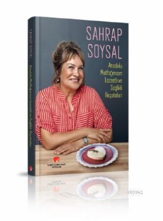 Anadolu Mutfağımızın Lezzetli ve  Sağlıklı Reçeteleri